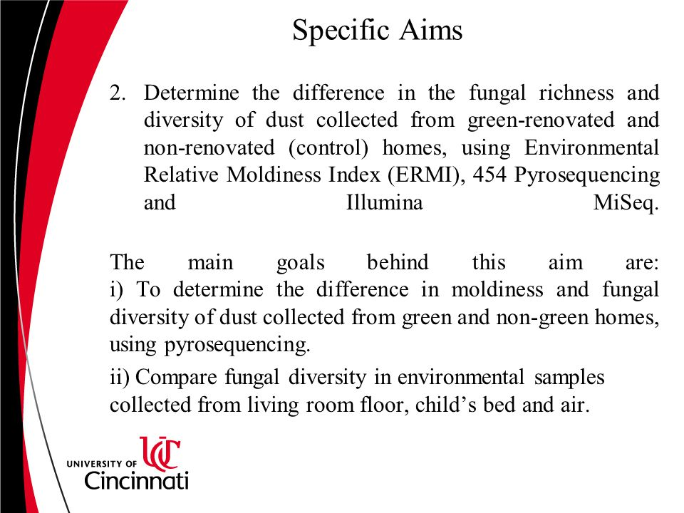 Specific Aims 2.Determine the difference in the fungal richness and diversity of dust collected from green-renovated and non-renovated (control) homes, using Environmental Relative Moldiness Index (ERMI), 454 Pyrosequencing and Illumina MiSeq.
