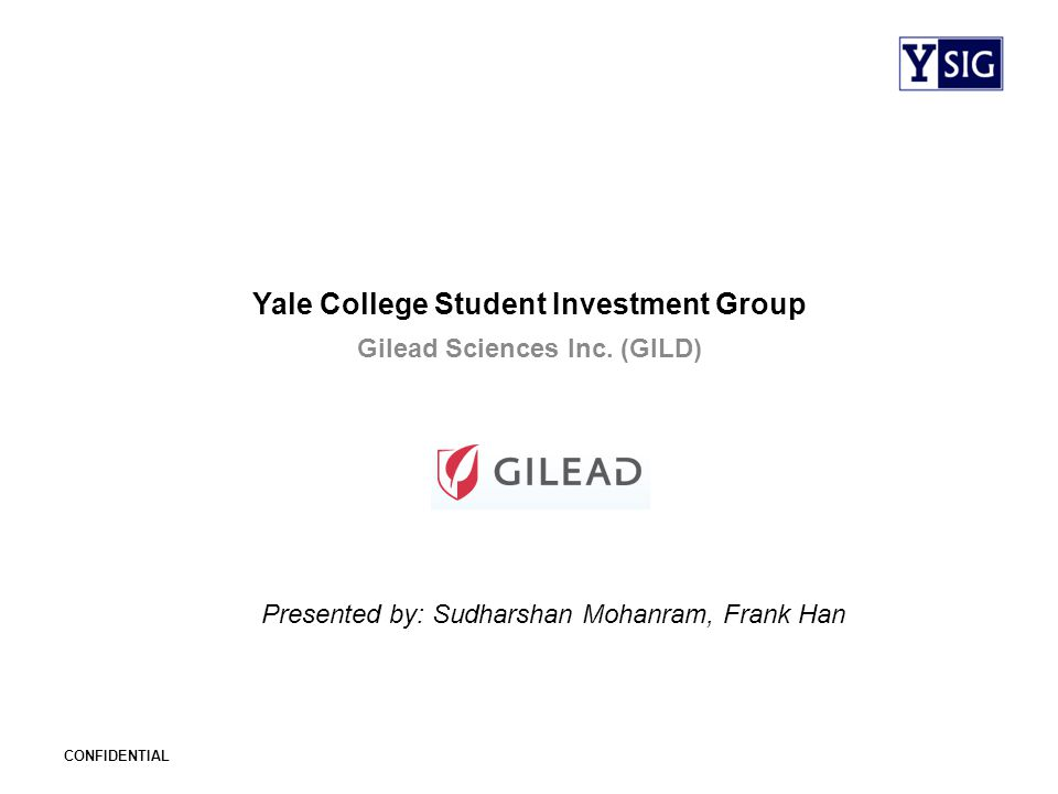 CONFIDENTIAL Yale College Student Investment Group Gilead Sciences Inc.
