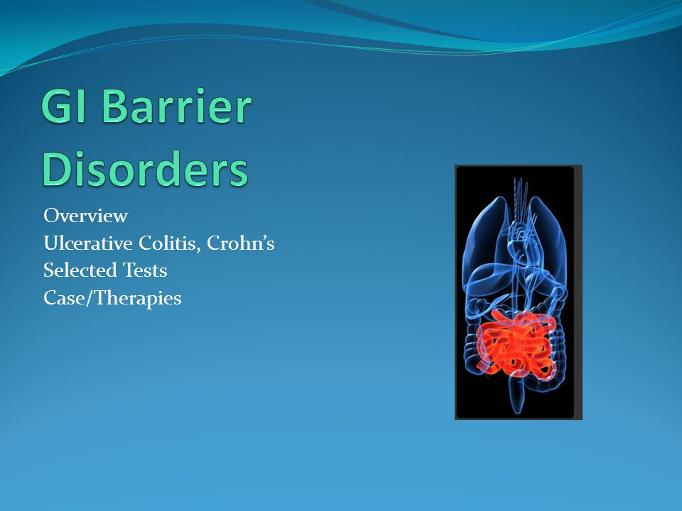 Overview Ulcerative Colitis, Crohn's Selected Tests Case/Therapies