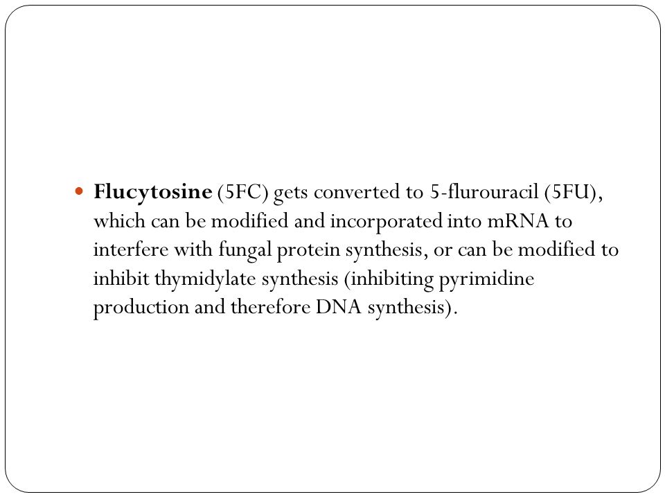 Flucytosine (5FC) gets converted to 5-flurouracil (5FU), which can be modified and incorporated into mRNA to interfere with fungal protein synthesis, or can be modified to inhibit thymidylate synthesis (inhibiting pyrimidine production and therefore DNA synthesis).