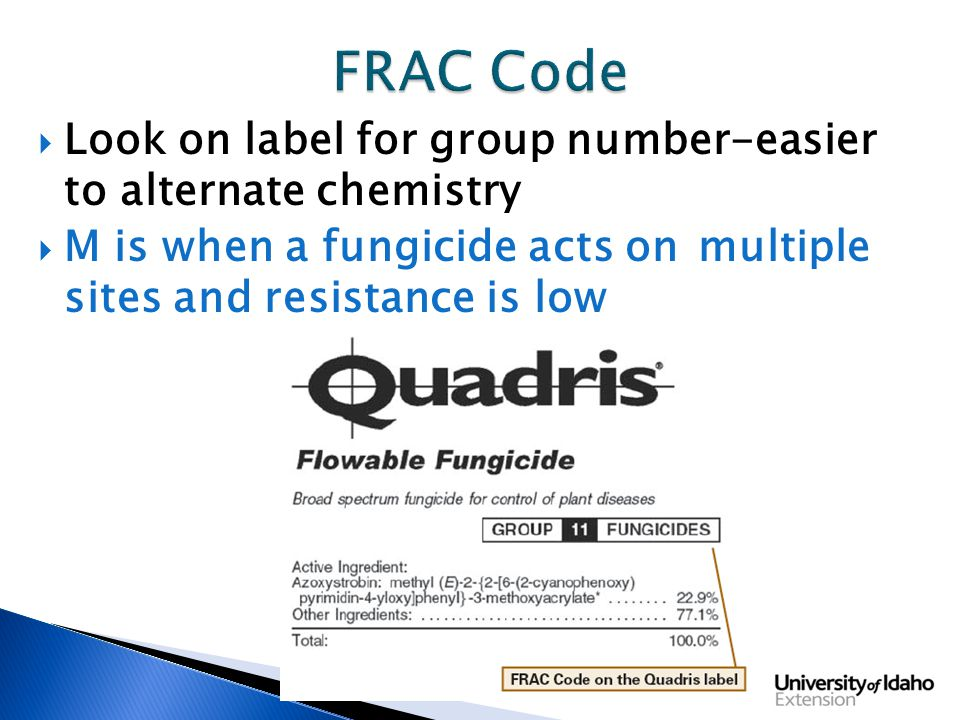  Look on label for group number-easier to alternate chemistry  M is when a fungicide acts onmultiple sites and resistance is low