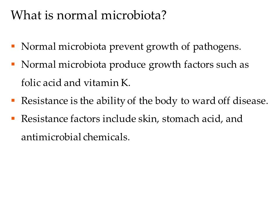 What is normal microbiota.  Normal microbiota prevent growth of pathogens.