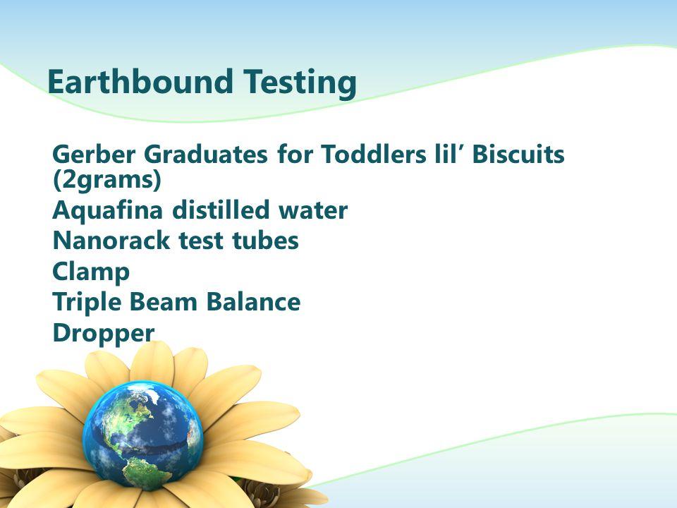 Earthbound Testing Gerber Graduates for Toddlers lil' Biscuits (2grams) Aquafina distilled water Nanorack test tubes Clamp Triple Beam Balance Dropper