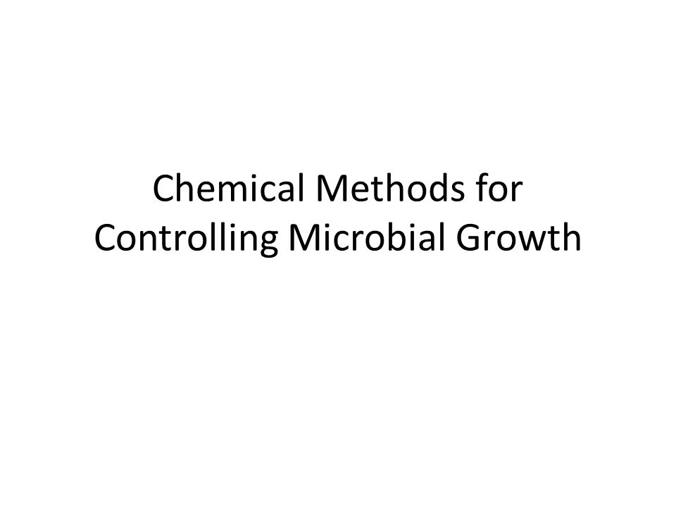 Chemical Methods for Controlling Microbial Growth