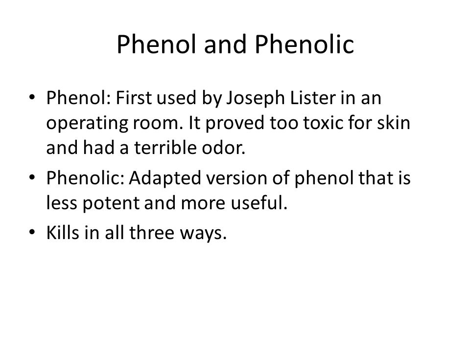 Phenol and Phenolic Phenol: First used by Joseph Lister in an operating room.