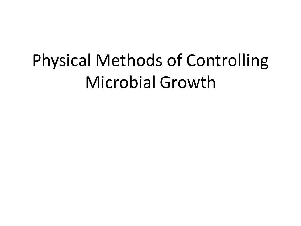 Physical Methods of Controlling Microbial Growth