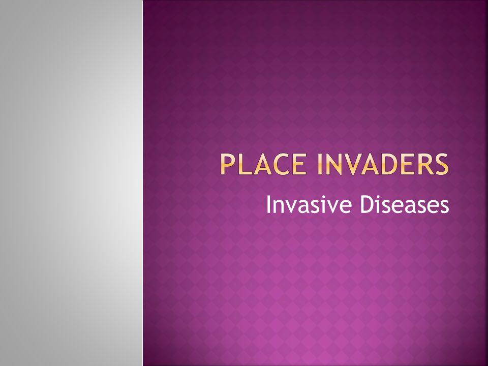 Invasive Diseases