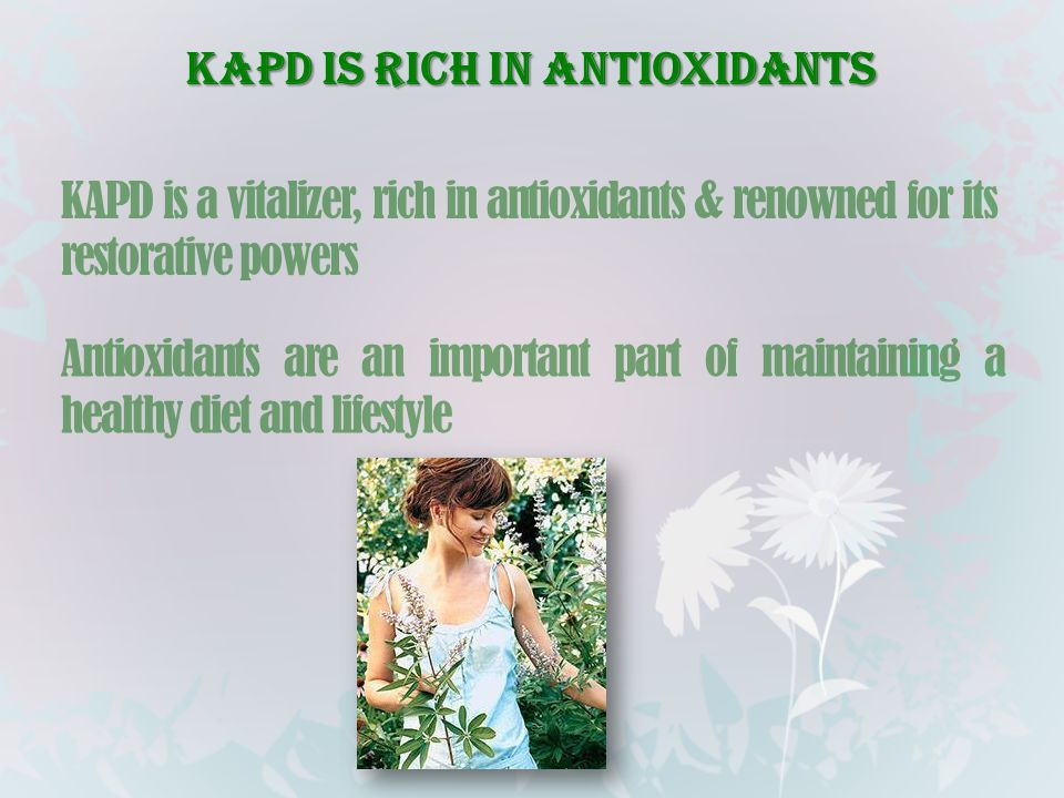 KAPD is a vitalizer, rich in antioxidants & renowned for its restorative powers KAPD is rich in antioxidants Antioxidants are an important part of mai
