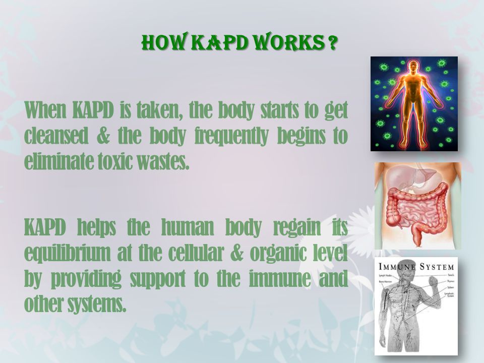 How KAPD works ? KAPD helps the human body regain its equilibrium at the cellular & organic level by providing support to the immune and other systems