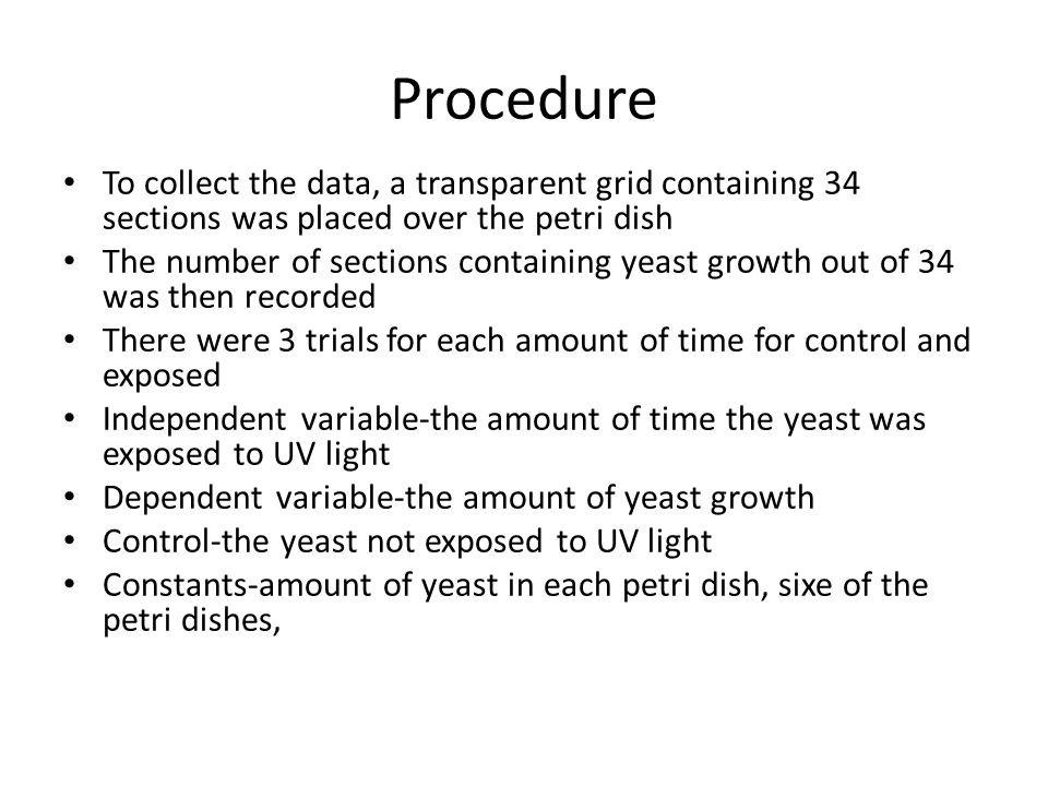 Procedure To collect the data, a transparent grid containing 34 sections was placed over the petri dish The number of sections containing yeast growth