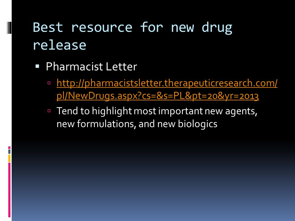 How this presentation was developed  There have been about 50 new agents since May 2013  Using the most scientific polling source I could find (Facebook) I asked about what new medications people most wanted to spend some time on  That list was cross referenced with New Entities list from Pharmacist Letter©  Drugs are introduced in two ways  Quick hits  1 slide on the medication as it may be rarer to see in practice  Topic reviews  4-5 slides on the medication, focusing on what is unique about the drug, key elements in patient counseling and monitoring, and the product that is currently the most similar to it on the market