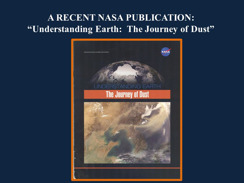 A RECENT NASA PUBLICATION: Understanding Earth: The Journey of Dust