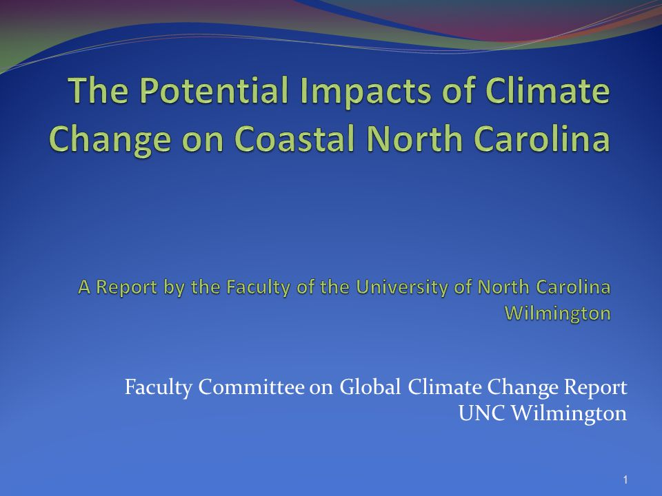 Faculty Committee on Global Climate Change Report UNC Wilmington 1