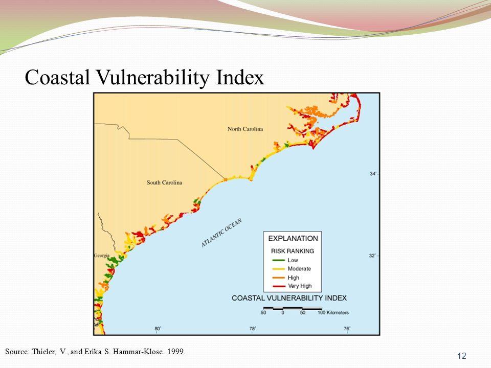 Source: Thieler, V., and Erika S. Hammar-Klose. 1999. Coastal Vulnerability Index 12