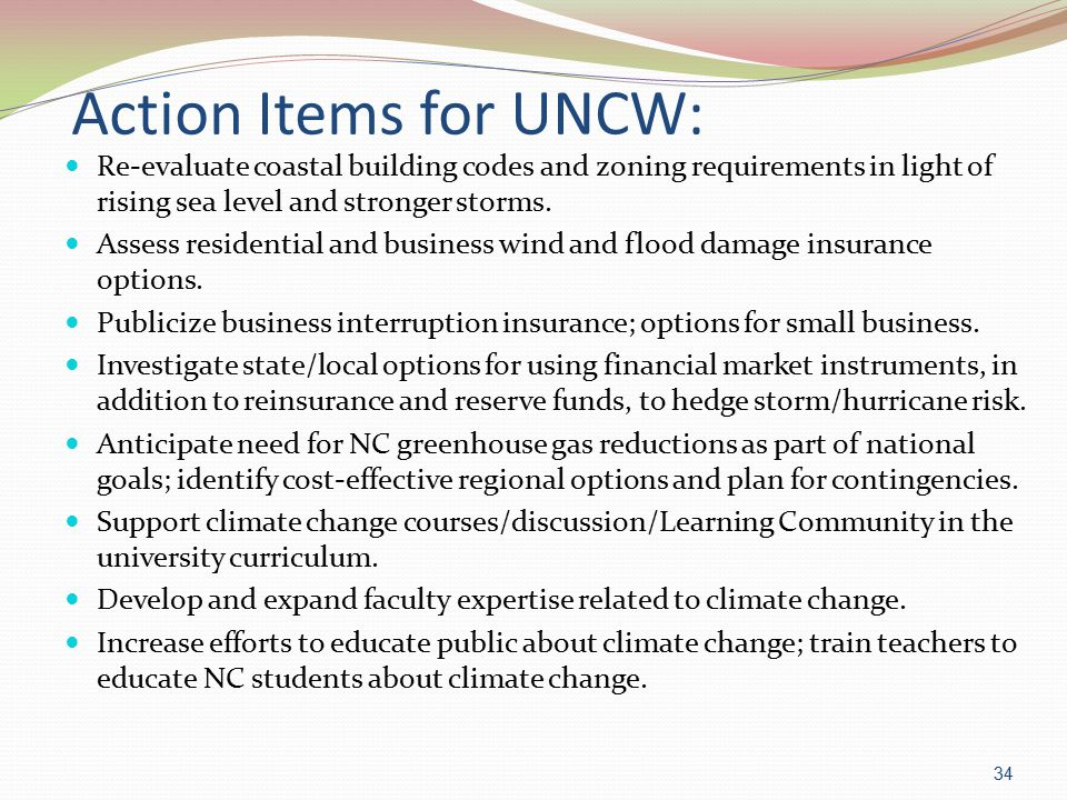Action Items for UNCW: Re-evaluate coastal building codes and zoning requirements in light of rising sea level and stronger storms.