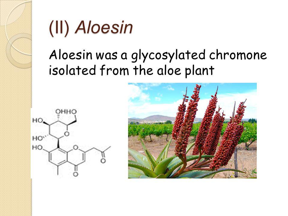 (II) Aloesin Aloesin was a glycosylated chromone isolated from the aloe plant