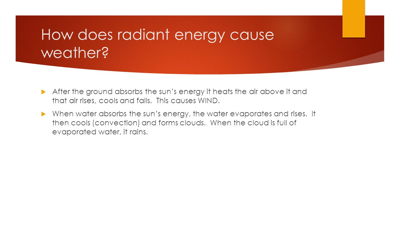 How does radiant energy cause weather.
