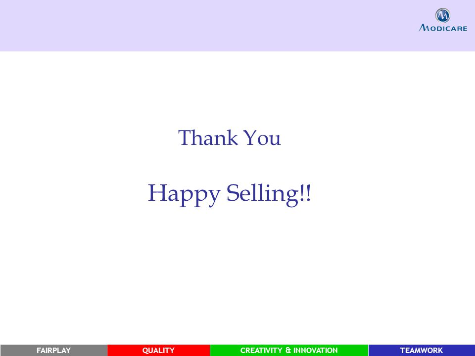 FAIRPLAYQUALITYCREATIVITY & INNOVATIONTEAMWORK Thank You Happy Selling!!