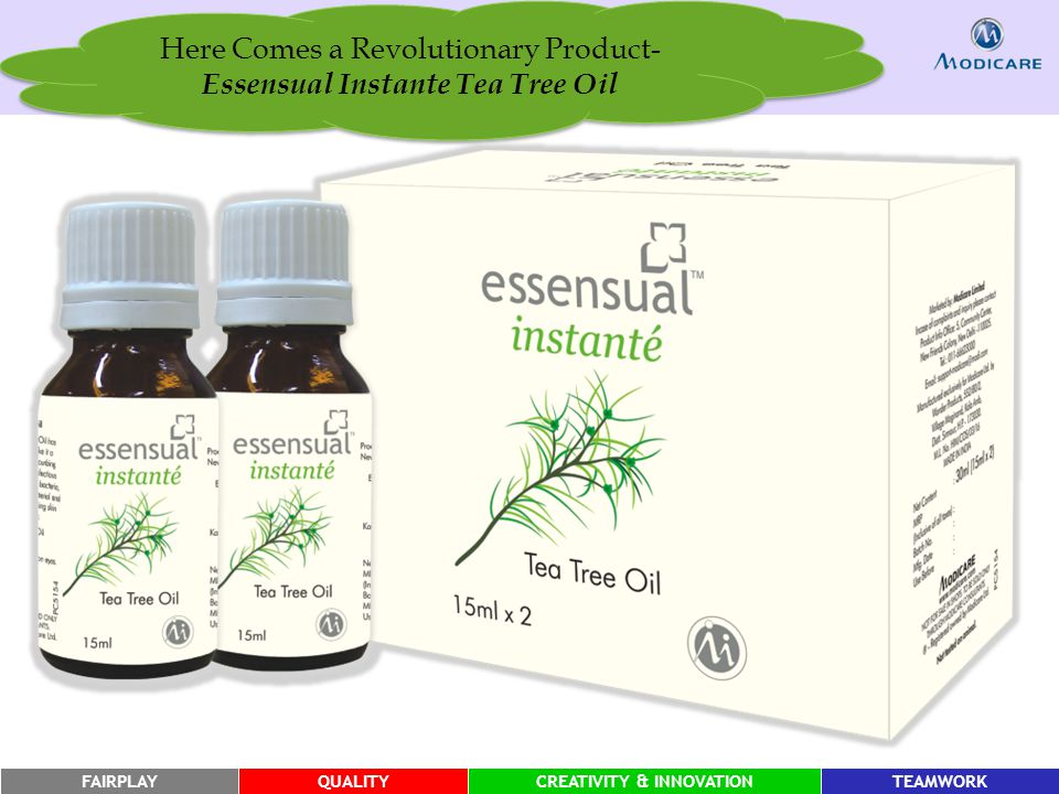 FAIRPLAYQUALITYCREATIVITY & INNOVATIONTEAMWORK Here Comes a Revolutionary Product- Essensual Instante Tea Tree Oil