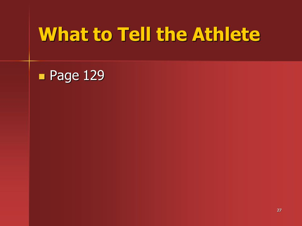 27 What to Tell the Athlete Page 129 Page 129