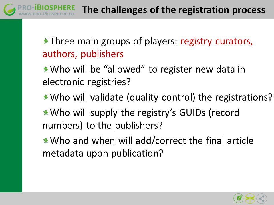 Three main groups of players: registry curators, authors, publishers Who will be allowed to register new data in electronic registries.