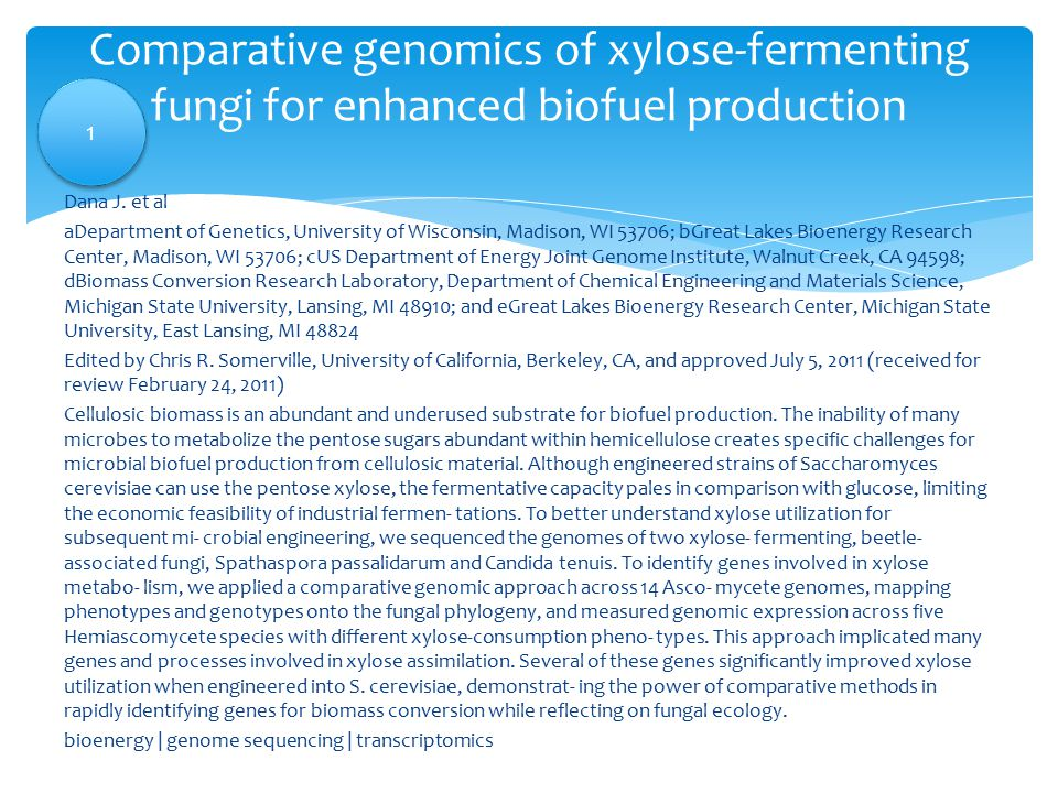 Comparative genomics of xylose-fermenting fungi for enhanced biofuel production Dana J.