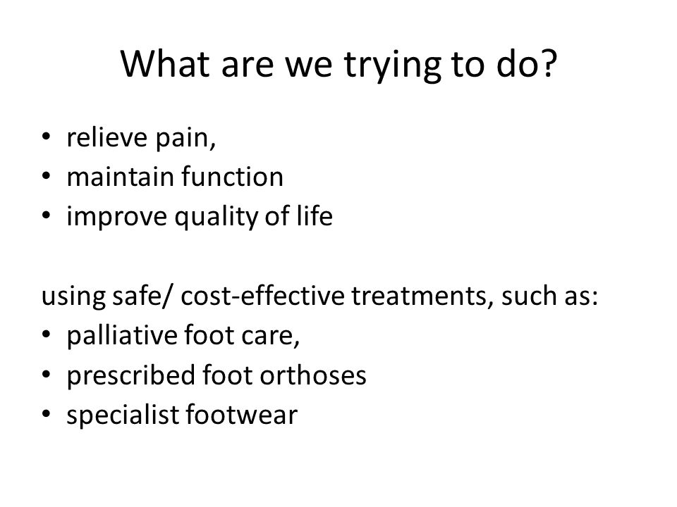 How podiatrists help They range from simple foot care advice, palliative care for nails and skin and orthotic / specialist footwear provision through to management of ulceration and infection
