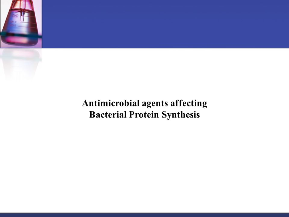 Antimicrobial agents affecting Bacterial Protein Synthesis