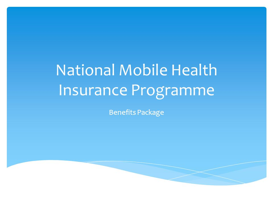 National Mobile Health Insurance Programme Benefits Package