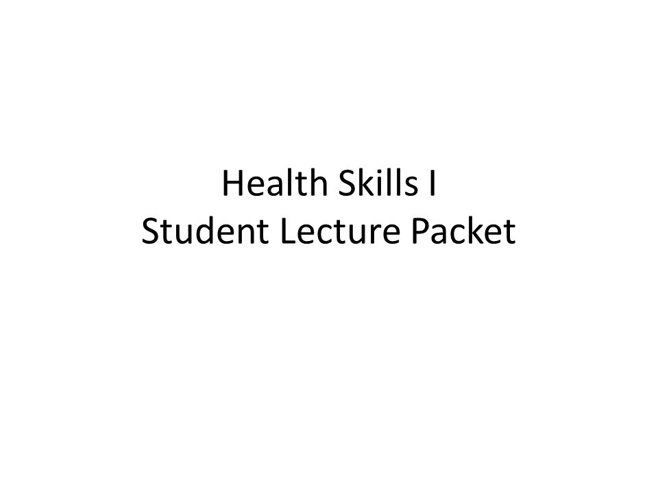 Health Skills I Student Lecture Packet