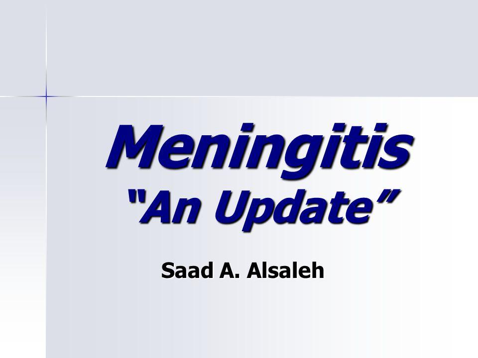 Meningitis An Update Saad A. Alsaleh