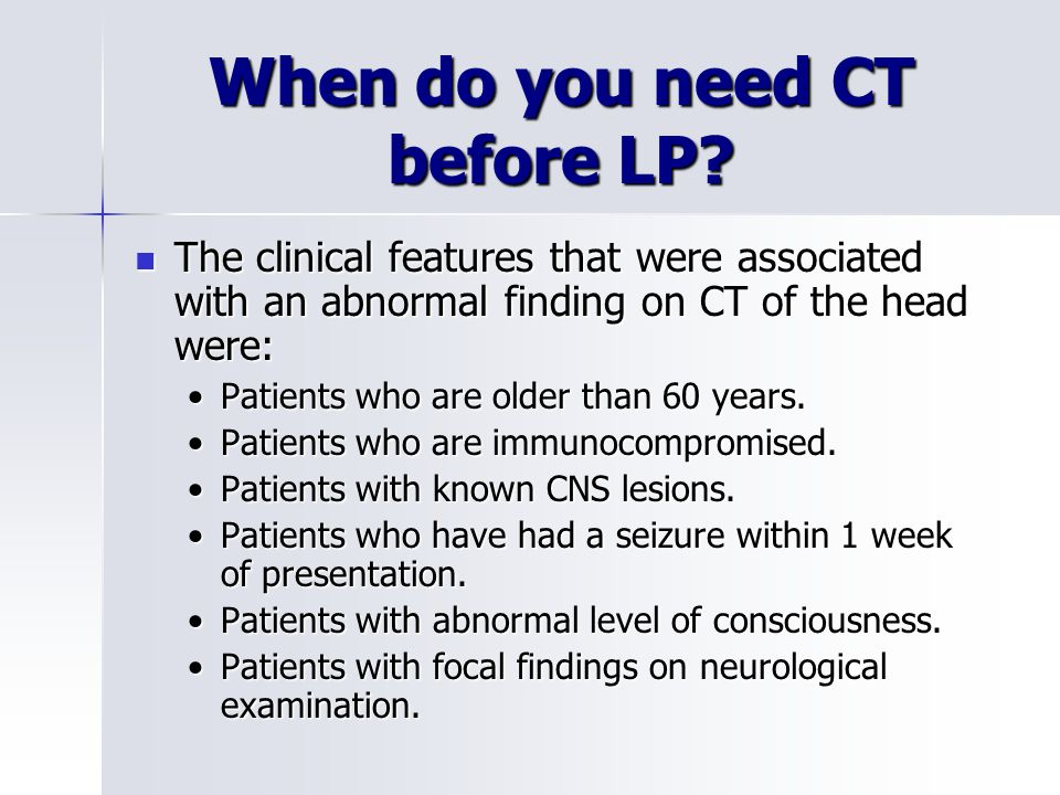 When do you need CT before LP.