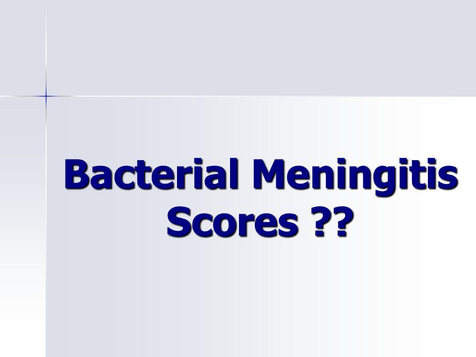 Bacterial Meningitis Scores ??