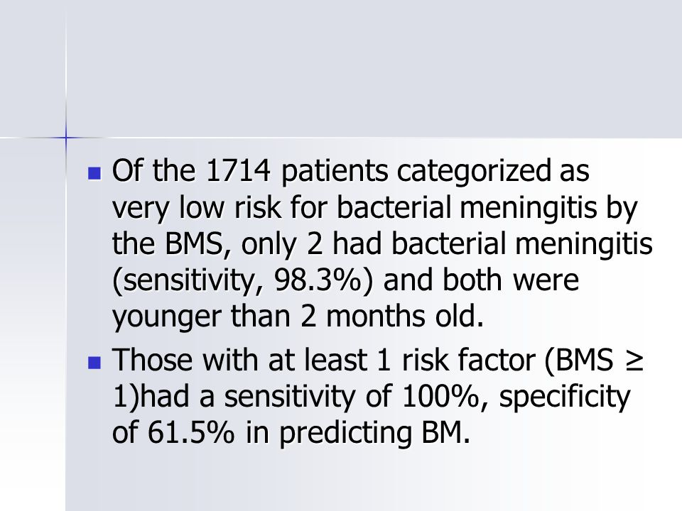 Of the 1714 patients categorized as very low risk for bacterial meningitis by the BMS, only 2 had bacterial meningitis (sensitivity, 98.3%).