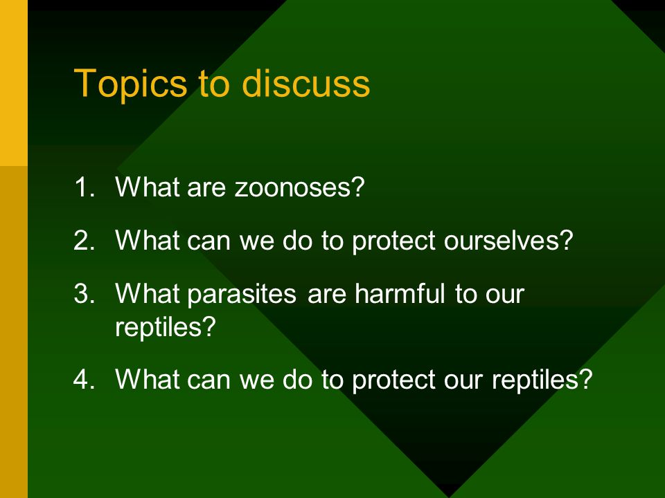 Topics to discuss 1.What are zoonoses. 2.What can we do to protect ourselves.