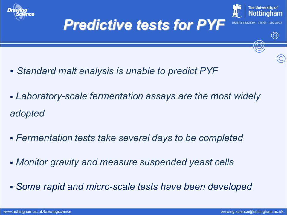 Predictive tests for PYF  Standard malt analysis is unable to predict PYF  Laboratory-scale fermentation assays are the most widely adopted  Fermen