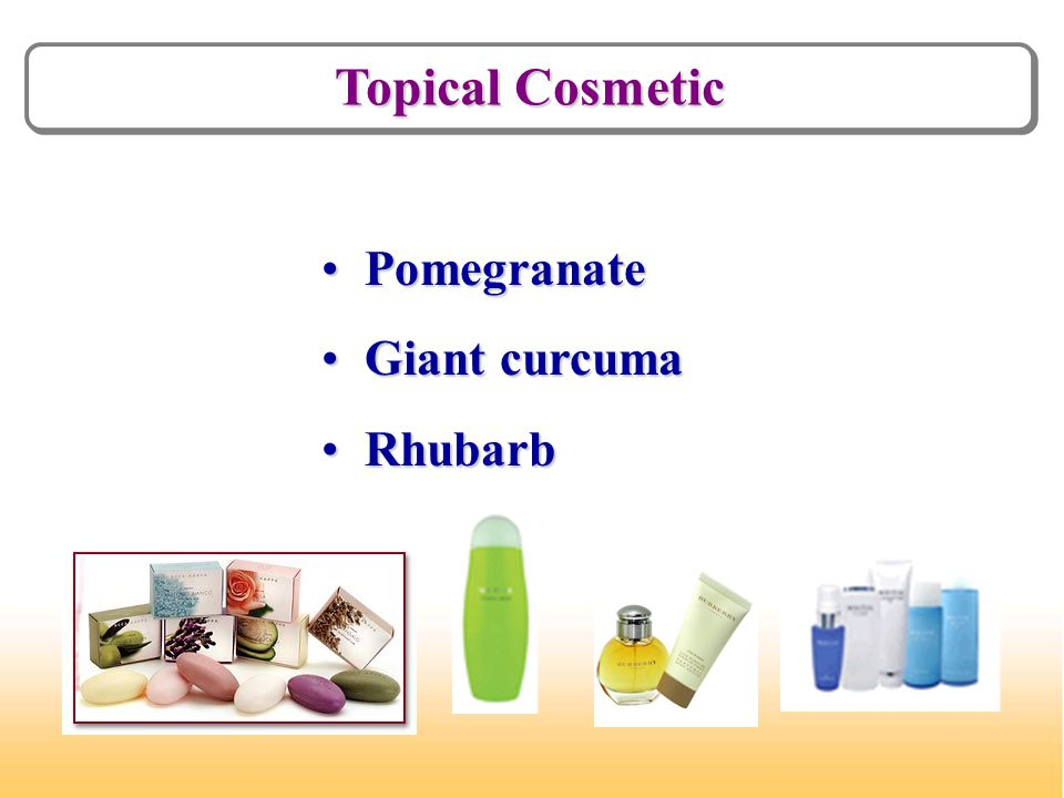 Topical Cosmetic Pomegranate Pomegranate Giant curcuma Giant curcuma Rhubarb Rhubarb