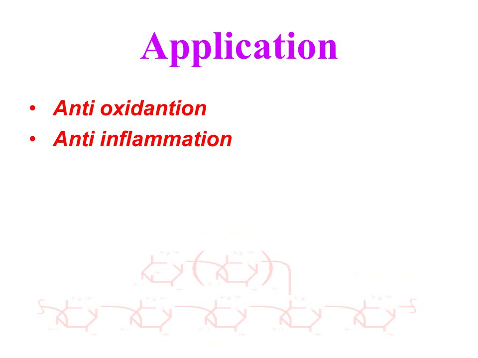 Application Anti oxidantion Anti inflammation
