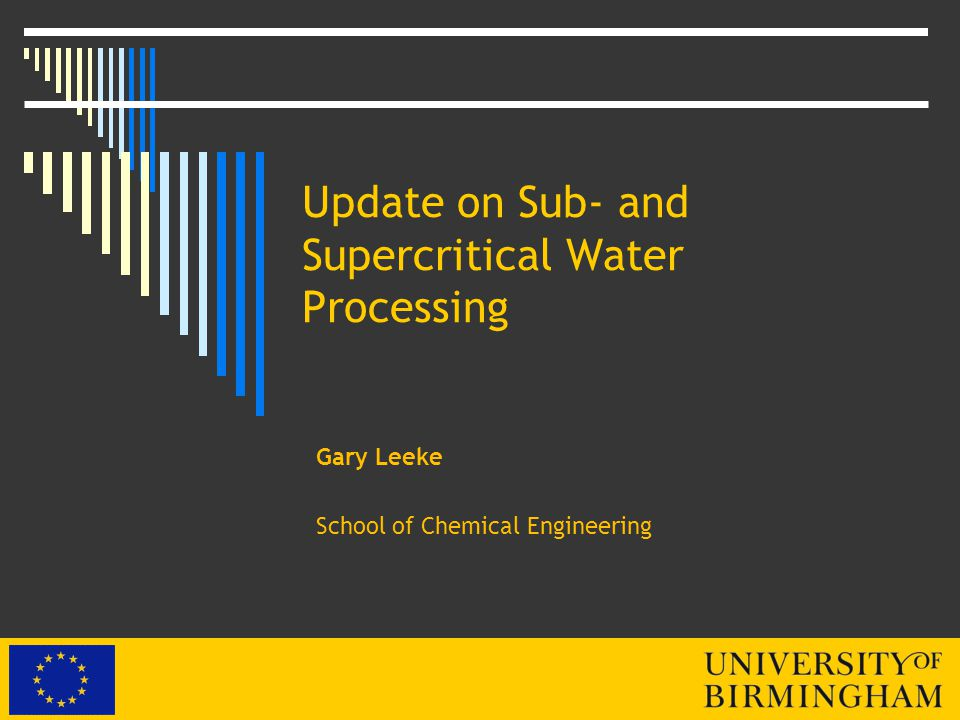 Projects PhD students Boris Tapah – EPSRC - Started 2009 Hydrogen and platform chemicals from biomass Rafael Orozco – CONACYT - Started 2008 Joint with Lynne Macaskie Sustainable hydrogen production from fermentable industrial wastes Supercritical water Subcritical water