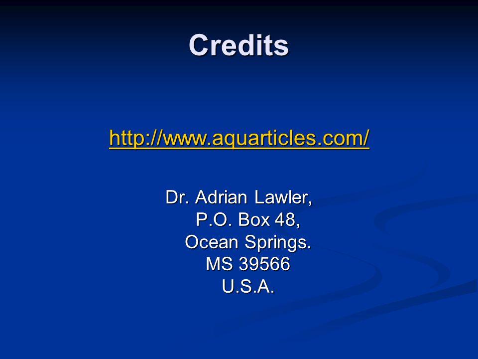 Credits http://www.aquarticles.com/ Dr. Adrian Lawler, P.O. Box 48, Ocean Springs. MS 39566 U.S.A.