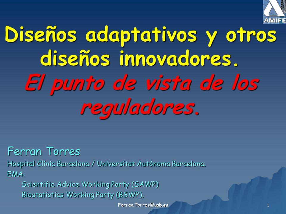 Diseños adaptativos y otros diseños innovadores. El punto de vista de los reguladores.