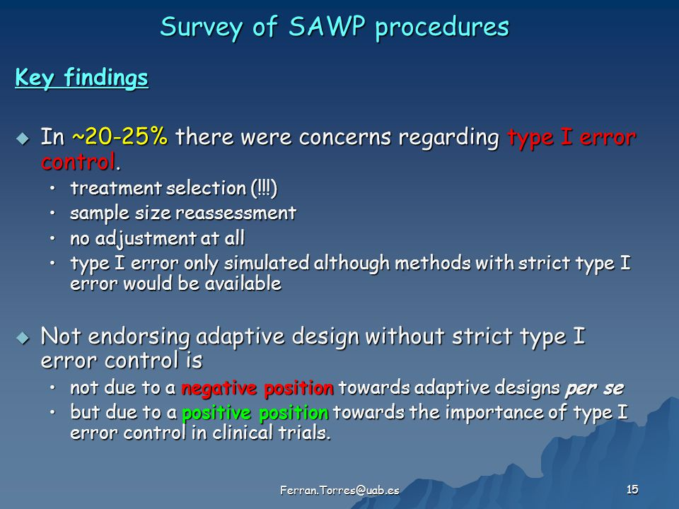 Survey of SAWP procedures Key findings  In ~20-25% there were concerns regarding type I error control. treatment selection (!!!)treatment selection (