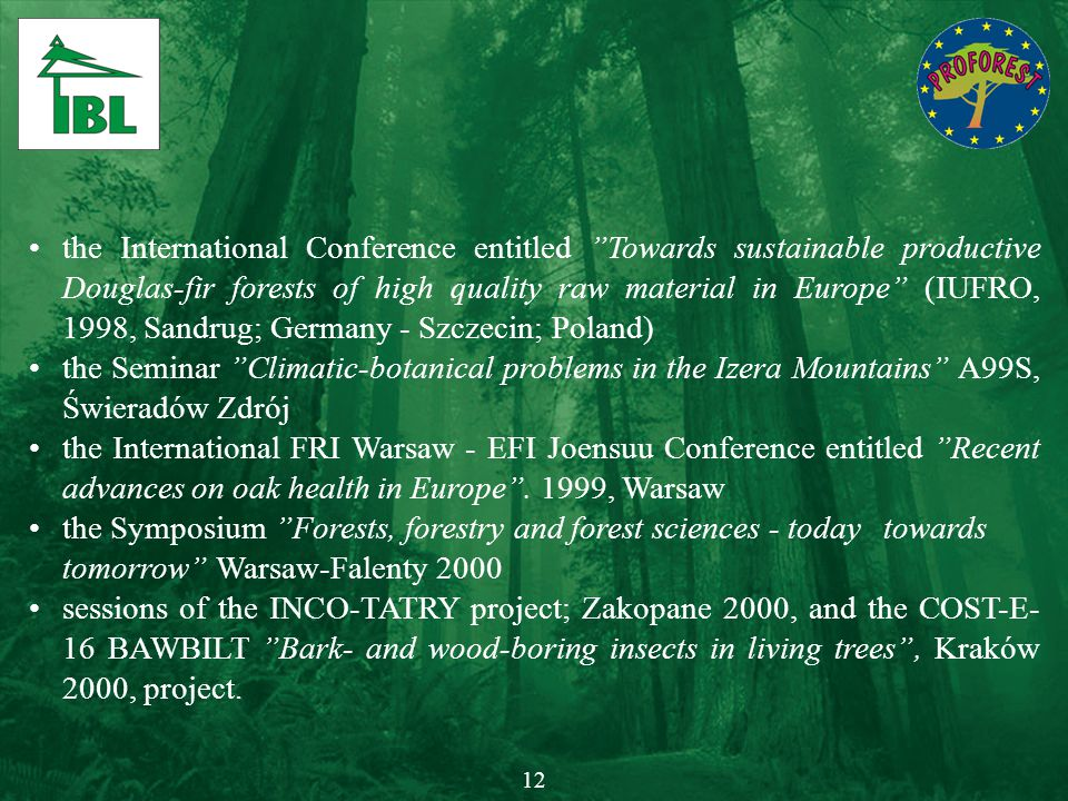 "the International Conference entitled ""Towards sustainable productive Douglas-fir forests of high quality raw material in Europe"" (IUFRO, 1998, Sandru"