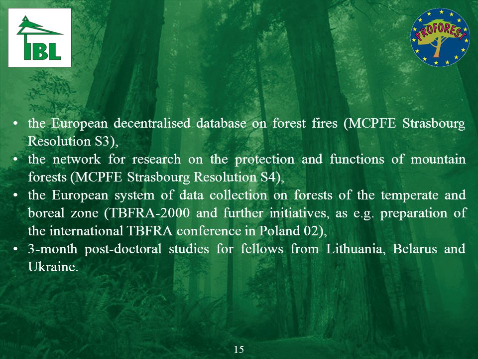 the European decentralised database on forest fires (MCPFE Strasbourg Resolution S3), the network for research on the protection and functions of moun
