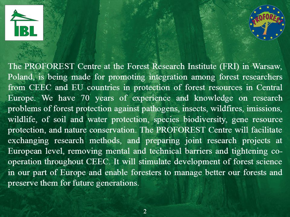 The PROFOREST Centre at the Forest Research Institute (FRI) in Warsaw, Poland, is being made for promoting integration among forest researchers from C