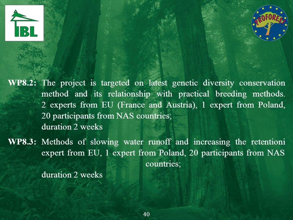 WP8.2:The project is targeted on latest genetic diversity conservation method and its relationship with practical breeding methods. 2 experts from EU