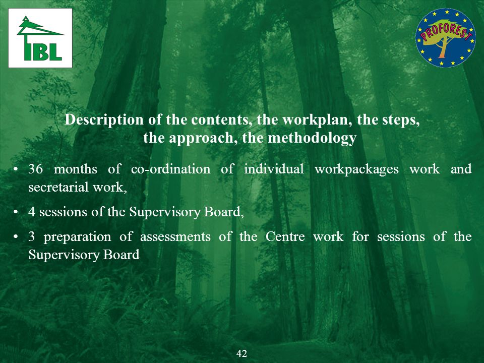 Description of the contents, the workplan, the steps, the approach, the methodology 36 months of co-ordination of individual workpackages work and sec