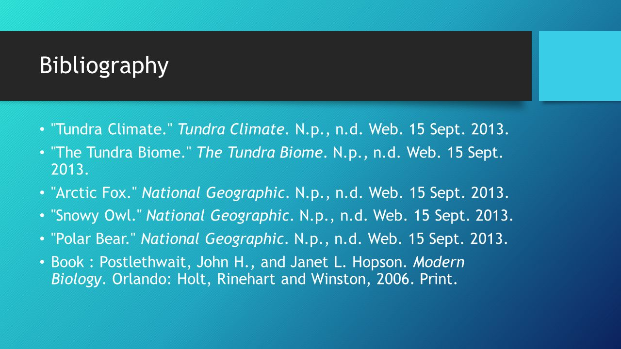 Bibliography Tundra Climate. Tundra Climate. N.p., n.d.