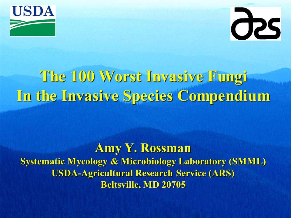 The 100 Worst Invasive Fungi In the Invasive Species Compendium Amy Y.