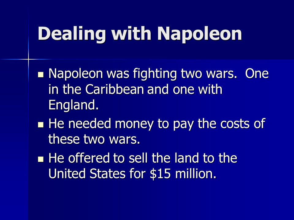 Dealing with Napoleon Napoleon was fighting two wars.